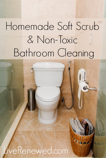 Homemade Soft Scrub Recipe And NonToxic Bathroom Cleaning Ideas - Non toxic bathroom cleaner