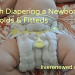 Cloth Diapering a Newborn – Prefolds, Fitteds and Covers