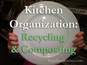 Kitchen Organization: Recycling & Composting
