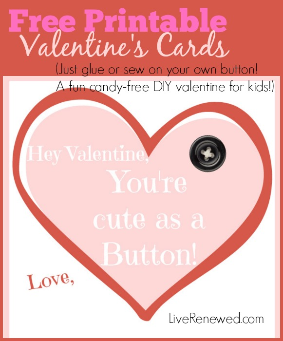 Free printable Valentine's cards - Just glue or sew on your own buttons. A fun candy-free DIY Valentine's for kids! from LiveRenewed.com