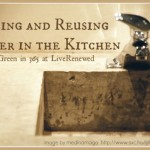 9 Ways to Conserve and Reuse Water {Green in 365: The Kitchen}