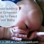 Breastfeeding: The Greenest Way to Feed Your Baby {Green in 365: Baby & Child Care}