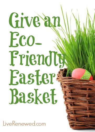 Give an Eco-Friendly Easter Basket - simple tips for giving a reusable and affordable Easter basket this year! at LiveRenewed.com