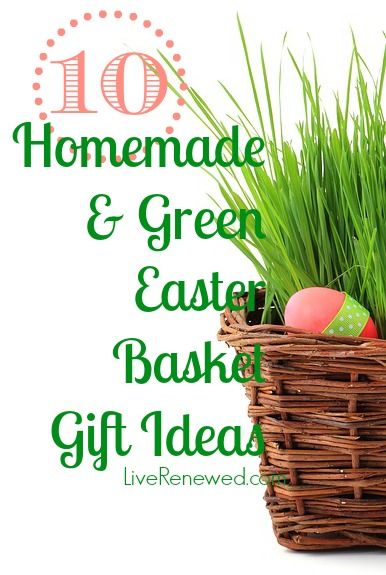10 Homemade and Green Easter Gift Ideas at LiveRenewed.com