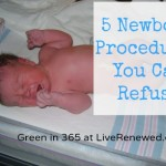 5 Standard Newborn Procedures You Choose to Avoid {Green in 365: Baby & Child Care}