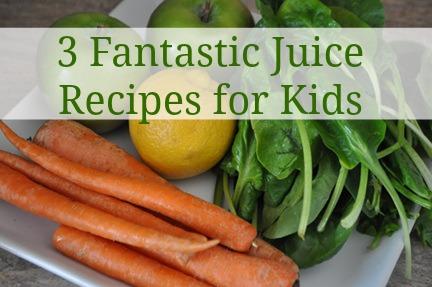 Fantastic Juice Recipes for Kids