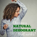 Choosing Natural Deodorant That Works!