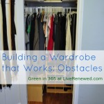 Building a Wardrobe that Works for You: Obstacles {Green in 365: Bedroom}
