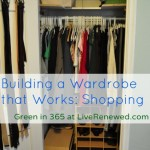 Building a Wardrobe that Works for You: Shopping {Green in 365: Bedroom}