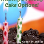 Healthy Birthday Cake Options {Green in 365}