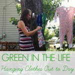 Green in the Life – Hanging My Clothes On the Line {Green in 365: Laundry}