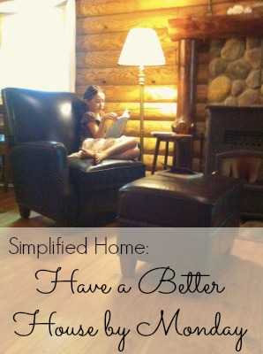 Simplified Home: How to Have a Better House by Monday at LiveRenewed.com