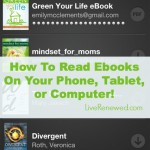 How to read ebooks on your Phone, Tablet or Computer! (No eReader needed!) at LiveRenewed.com