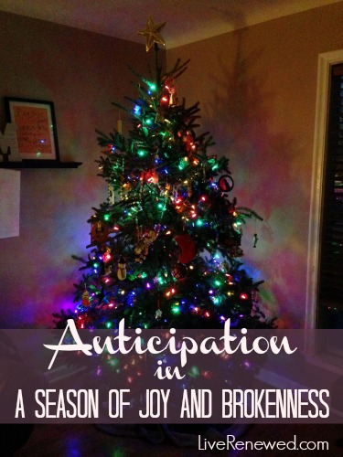 Anticipation in a Season of Brokenness and Joy at LiveRenewed.com
