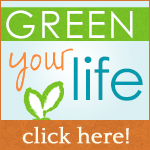 Green Your Life: Get Started Today!