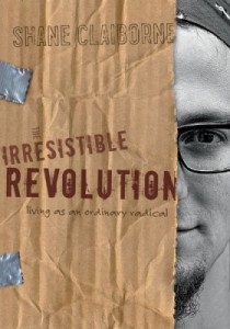The Irresistible Revolution by Shane Claiborne