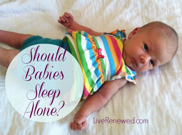Should Babies Sleep Alone? The Case for Co-Sleeping at LiveRenewed.com
