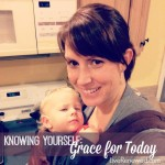 Knowing Yourself: Grace for Today {Embracing Self Care} at LiveRenewed.com