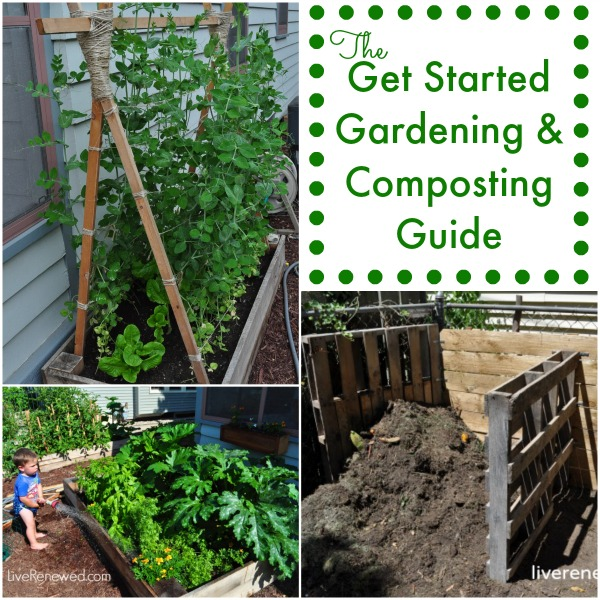Getting Started with Gardening and Composting Guide at LiveRenewed.com