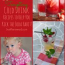 50+ Tempting Cold Drink Recipes to Help You Kick The Soda Habit!