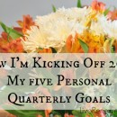 How I'm Kicking Off 2015: My 5 Personal Quarterly Goals