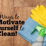 7 Ways to Motivate Yourself to Clean