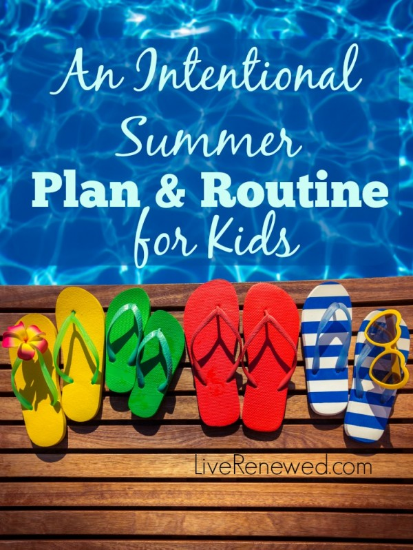 An Intentional Summer Plan and Routine for Kids