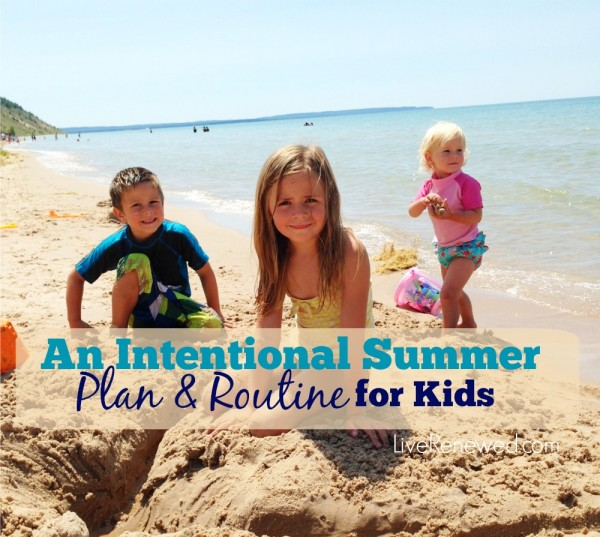 Summer break is right around the corner. Here's how we're creating an intentional summer plan and routine to help teach our kids responsibility and to make time for the things we enjoy most. An Intentional Summer Plan for Kids at LiveRenewed.com