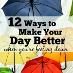 12 Ways to Make Your Day Better When You're Feeling Down