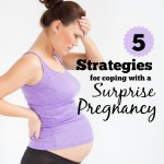 5 Strategies for Coping with a Surprise Pregnancy