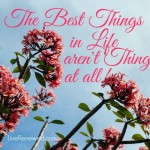 The best things in life aren't things at all! at LiveRenewed.com