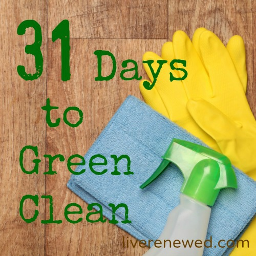 31 Days to Green Clean at LiveRenewed.com