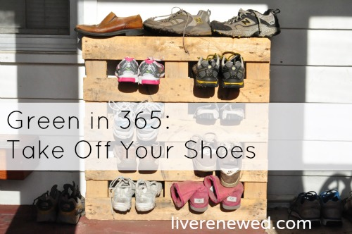 Green in 365: Take off Your Shoes