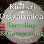 Kitchen Organization: Recycling & Composting