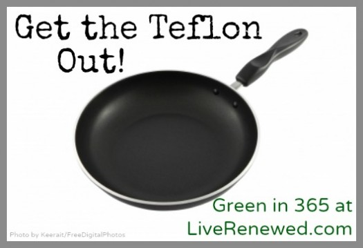 Get the Teflon Out!