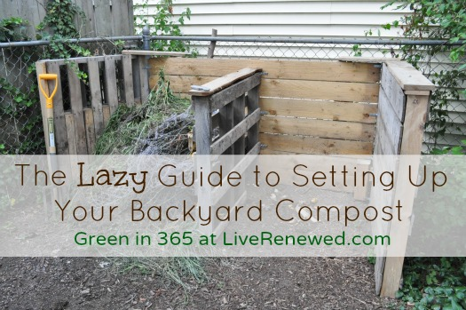 The Lazy Guide to Setting Up Your Backyard Compost at LiveRenewed.com