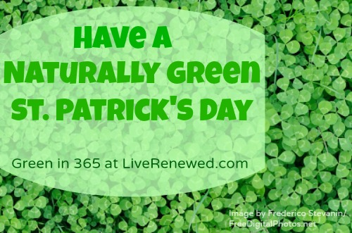 Have a Naturally Green St. Patrick