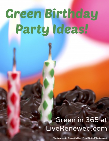 How to Throw a Green Birthday Party from Green in 365 at LiveRenewed.com