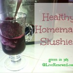 Healthy Homemade Slushies {Green in 365: Summer}