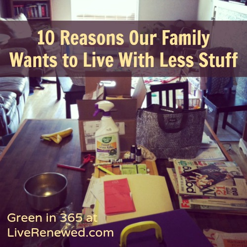 10 Reasons Our Family Wants to Live With Less Stuff at LiveRenewed.com