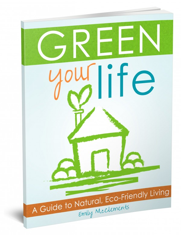 Green Your LIfe ebook by Emily McClements of Live Renewed