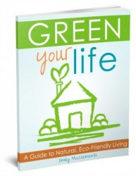 Green Your Life: A Guide to Natural, Eco-Friendly Living by Emily McClements of LiveRenewed.com