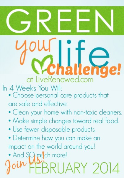 Green Your Life Challenge - coming in February! Learn more at LiveRenewed.com