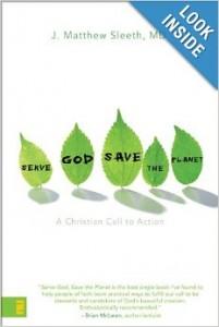 Serve God Save the Planet by Matthew Sleeth