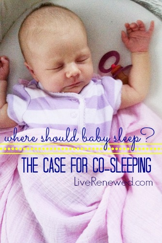 Where should baby sleep? The Case for Co-Sleeping at LiveRenewed.com