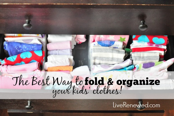 The Best Way to fold and organize your kids' clothes! at LiveRenewed.com