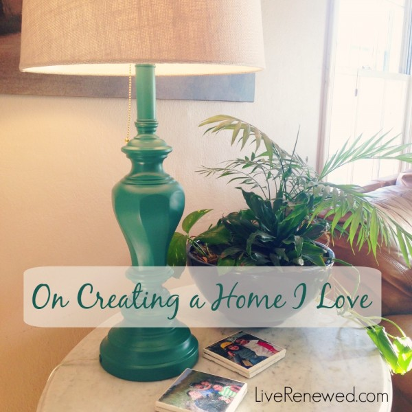 Do you feel discouraged with the way your home looks? Or lack confidence in your ability to decorate and style your home? There's hope for you! On creating a home I love at LiveRenewed.com