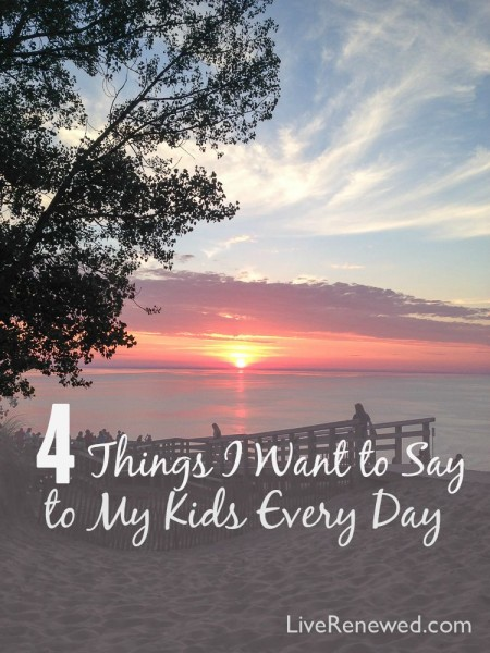 What would happen if you were intentional about saying these four phrases to your kids every single day? What kind of legacy would you leave for them? Read: 4 Things I want to say to my kids every day.