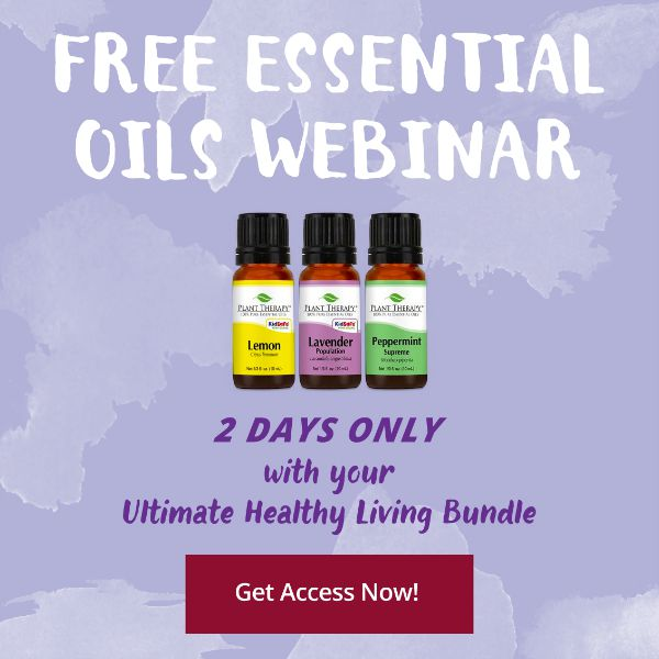 Free Essential Oil Webinar with the purchase of the Ultimate Healthy Living Bundle!