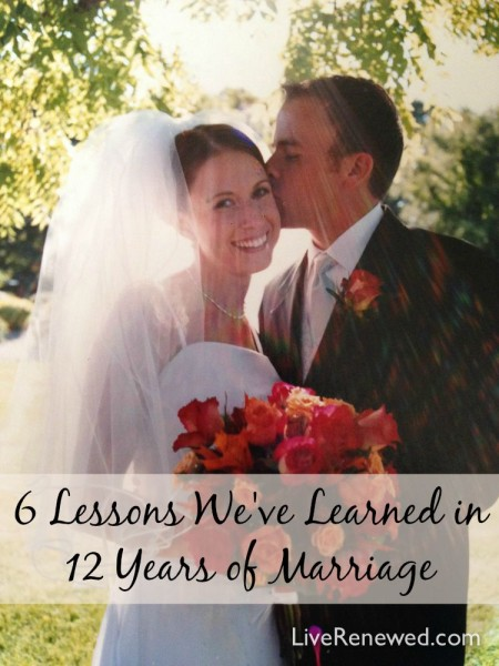 Through twelve years of marriage we've had many ups and downs and have worked hard to get to a good place. Here are six lessons we've learned in marriage along the way.